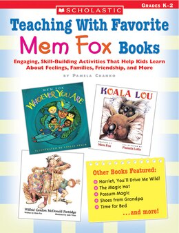 Book Teaching with Favorite Mem Fox Books: Engaging, Skill-Building Activities That Help Kids Learn… by Pamela Chanko
