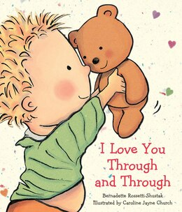 Book I Love You Through and Through by Bernadette Rossetti-Shustak