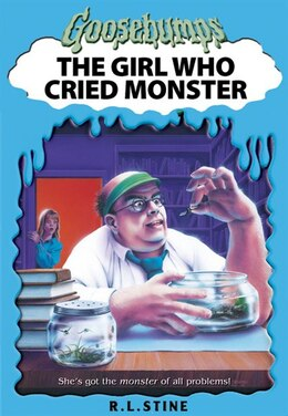 Book Goosebumps: The Girl Who Cried Monster by R L Stine