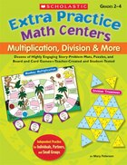Extra Practice Math Centers: Multiplication, Division and More: Grades 2-4