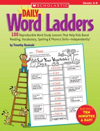 Daily Word Ladders: Grades 4-6: 100 Reproducible Word Study Lessons That Help Kids Boost Reading…