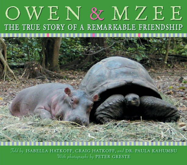 Owen And Mzee: The True Story Of A Remarkable Friendship: The True Story of a Remarkable Friendship by Craig Hatkoff