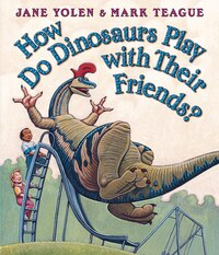 How Do Dinosaurs Play With Their Friends?: How Do Dinosaurs Play W-board