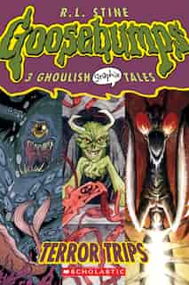 Terror Trips (goosebumps Graphic Novels #2): A Graphix Book: 3 Ghoulish Graphix Tales by Jill Thompson