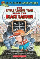 Black Lagoon Adventures #10: The Little League From the Black Lagoon