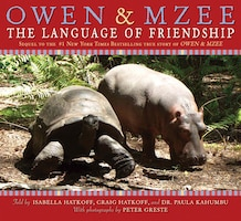 Owen and Mzee: The Language of Friendship