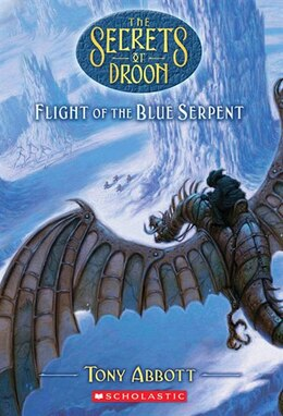 Book Secrets of Droon #33: Flight of the Blue Serpent by TONY ABBOTT