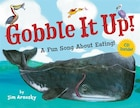 Gobble It Up!: A Fun Song About Eating!