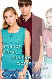Friends Close Enemies Closer: In or Out Book 4