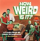 How Weird Is It?: A Freaky Book All About Strangeness