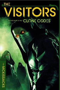 The Visitors: The Third Book of the Clone Codes
