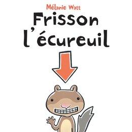 Book Frisson l'écureuil by Melanie Watt