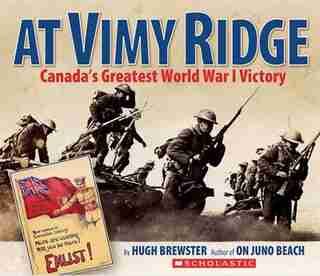 At Vimy Ridge: Canada's Greatest World War I Victory by Hugh Brewster