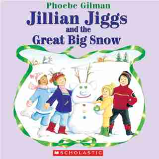 Jillian Jiggs and the Great Big Snow by Phoebe Gilman