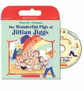 Tell Me a Story: Wonderful Pigs of Jillian Jiggs: Book and CD by Phoebe Gilman