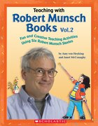 Teaching with Robert Munsch Books Vol. 2