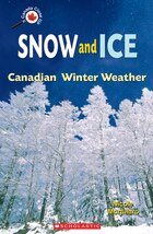 Canada Close Up: Snow and Ice: Canadian Winter Weather: Canadian Winter Weather