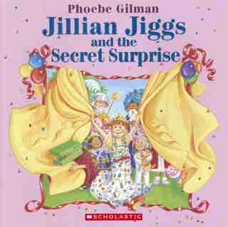 Jillian Jiggs and the Secret Surprise de Phoebe Gilman