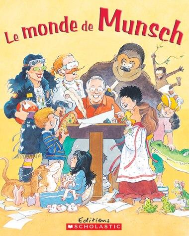 Le monde de Munsch de Robert Munsch