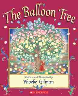 The Balloon Tree: 20th Anniversary Edition by Phoebe Gilman