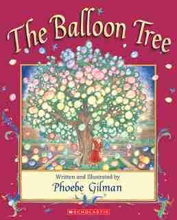 The Balloon Tree: 20th Anniversary Edition de Phoebe Gilman