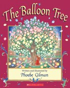 The Balloon Tree: 20th Anniversary Edition