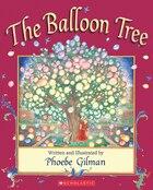 The Balloon Tree: 20th Anniversary Edition