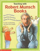 Teaching with Robert Munsch Books Vol. 1