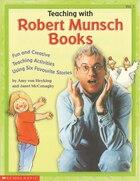 Teaching with Robert Munsch Books Vol. 1