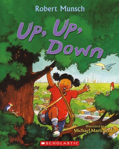 Up Up Down Book By Robert Munsch Paperback Chapters
