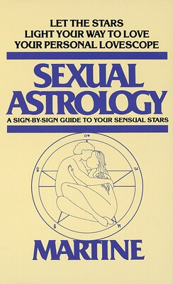 Book Sexual Astrology: A Sign-by-sign Guide To Your Sensual Stars by Joanna Woolfolk