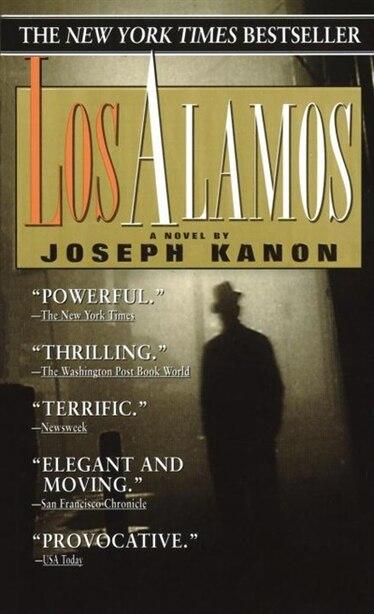 Los Alamos: A Novel by JOSEPH KANON