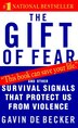 The Gift Of Fear: And Other Survival Signals That Protect Us From Violence by Gavin De Becker
