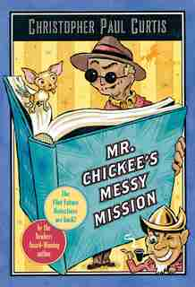 Mr. Chickee's Messy Mission de Christopher Paul Curtis