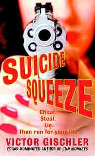 Suicide Squeeze: A Novel by Victor Gischler