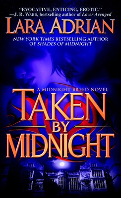 Book Taken By Midnight: A Midnight Breed Novel by Lara Adrian