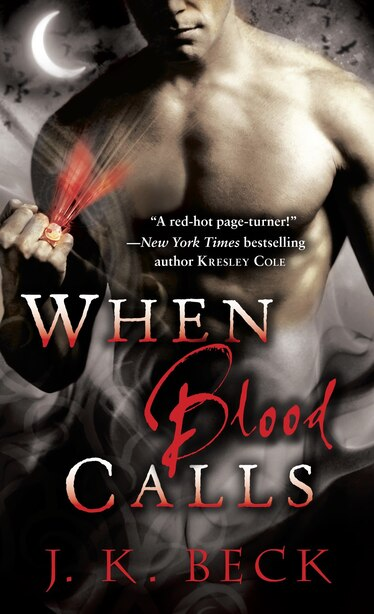 When Blood Calls: A Shadow Keepers Novel by J.k. Beck