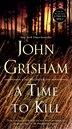 A Time To Kill: A Novel