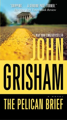 Book The Pelican Brief: A Novel by John Grisham