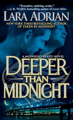 Book Deeper Than Midnight: A Midnight Breed Novel by Lara Adrian