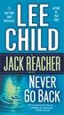 Never Go Back (with Bonus Novella High Heat): A Jack Reacher Novel by Lee Child