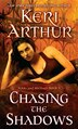 Chasing The Shadows: Nikki And Michael Book 3 by Keri Arthur