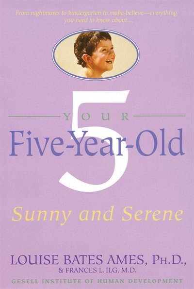 Your Five-year-old: Sunny And Serene by Louise Bates Ames