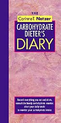 The Corinne T. Netzer Carbohydrate Dieter's Diary: Record Everything You Eat And Drink, Consult The…