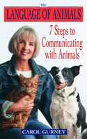 Book The Language of Animals: 7 Steps to Communicating with Animals by Carol Gurney