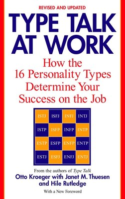 Book Type Talk At Work (revised): How the 16 Personality Types Determine Your Success on the Job by Otto Kroeger