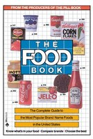 The Food Book: The Complete Guide To The Most Popular Brand Name Foods In The United States