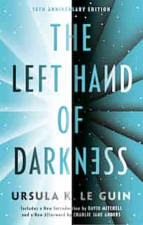 The Left Hand Of Darkness: 50th Anniversary Edition by Ursula K. Le Guin