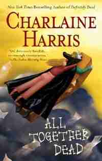 All Together Dead: A Sookie Stackhouse Novel by Charlaine Harris