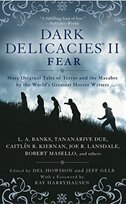 Book Dark Delicacies Ii: Fear by Del Howison